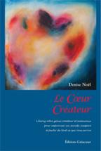 Livre - Le Coeur Créateur de Denise Noël